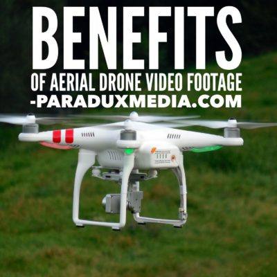 Benefits of Aerial Drone Video Footage