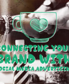 Connecting your brand with social media advertising