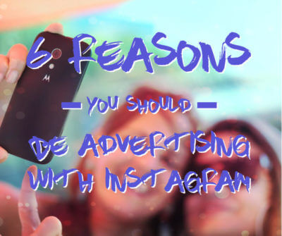 6 reasons you should be advertising with Instagram