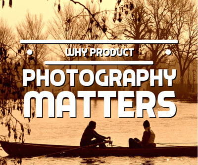 Why Product Photography Matters