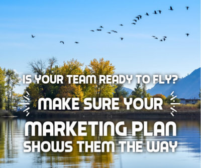 Is Your Team Ready to Fly Make Sure Your Marketing Plan Shows Them the Way